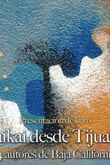 Haikai desde Tijuana