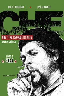 Che. Una vida revolucionaria. Cuba.