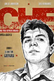 Che. Una vida revolucionaria. El doctor Guevara.