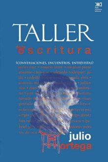 Taller de la escritura (conversaciones, encuentros, entrevistas)